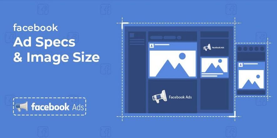 Kích thước hình Facebook Ads sẽ tùy thuộc vào vị trí mà người dùng muốn hiển thị quảng cáo của mình.