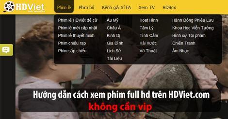 Hướng dẫn xem phim full HD trên HDViet miễn phí ko cần VIP
