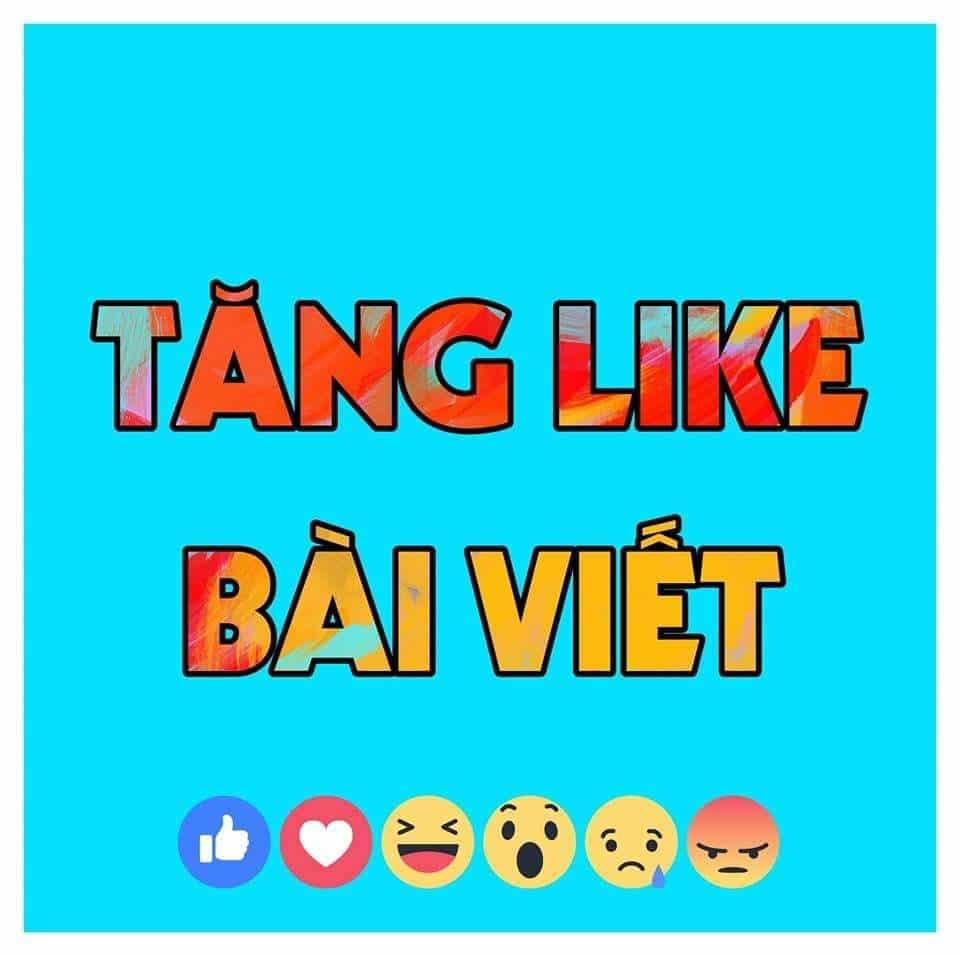 Tăng Like Bài Viết Facebook