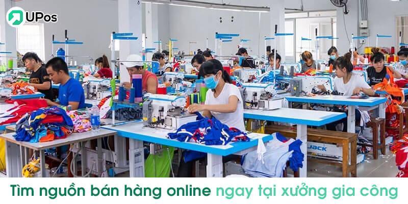 Tìm nguồn hàng bán online ngay tại xưởng gia công