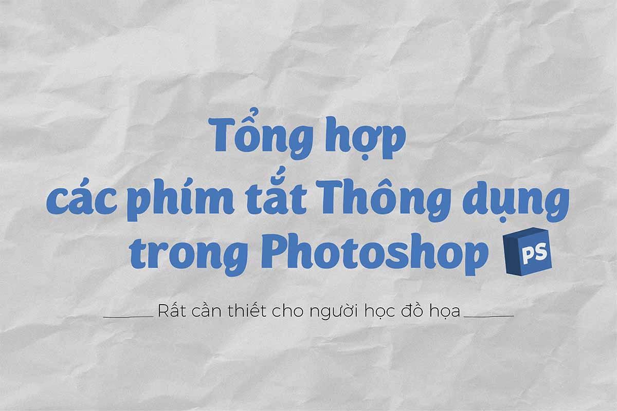 Tổng hợp đầy đủ các phím tắt trong Photoshop CS6 mới nhất 2019 - Technet Việt Nam