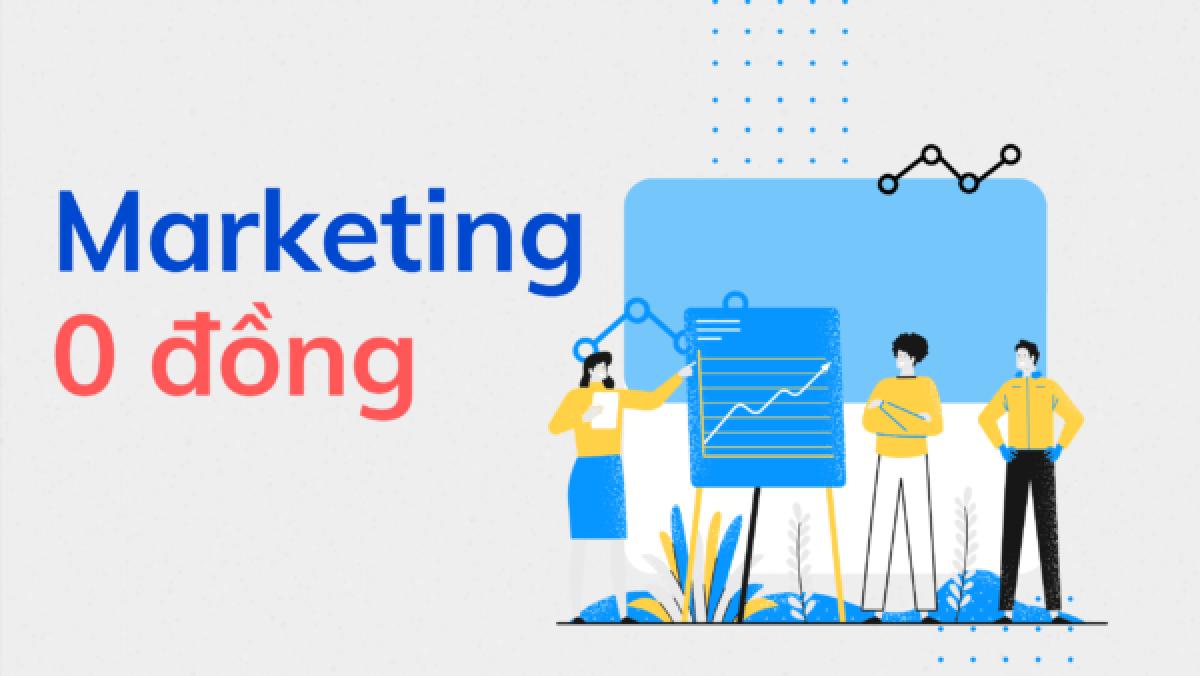 Muốn làm Marketing 0 đồng , cần biết 8 nguyên tắc sau đây - Quan Nguyên Phát