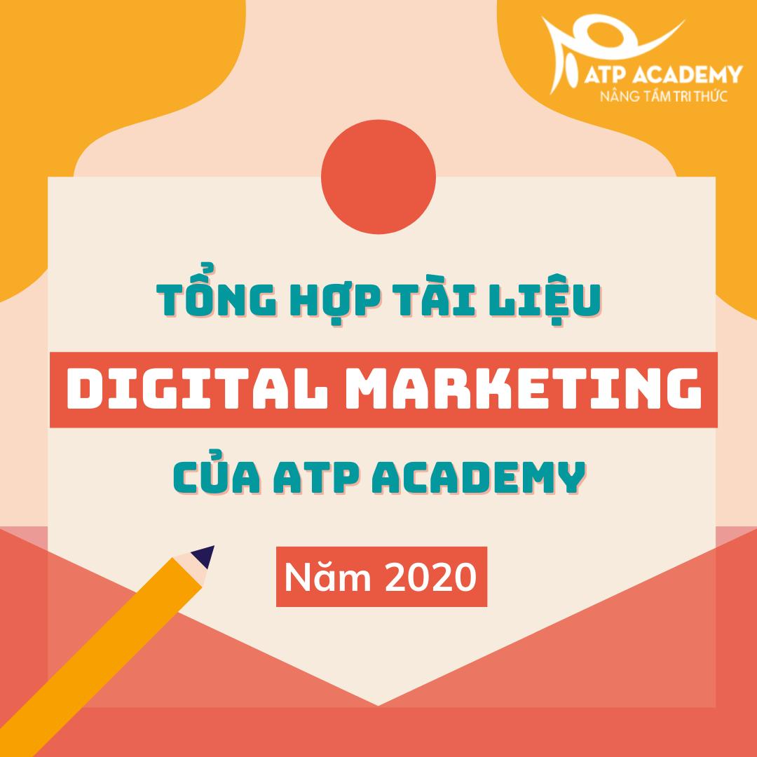 Tất tần tật tài liệu Digital Marketing của ATP Academy 2020
