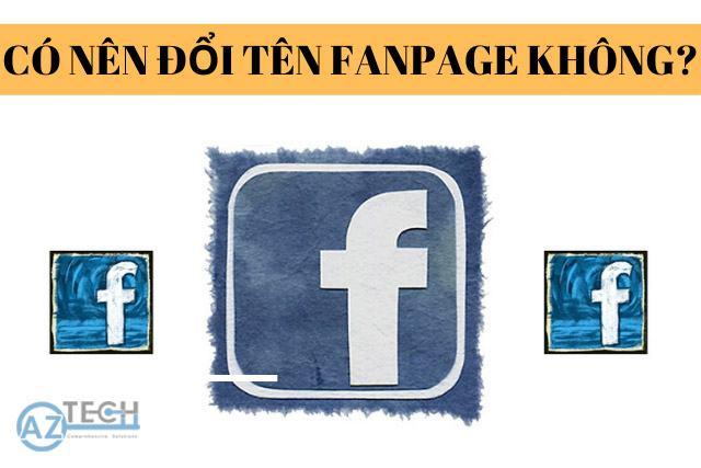 Có nên đổi tên Fanpage không