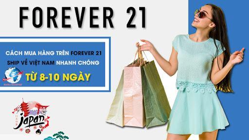 Vận chuyển hàng hóa từ cửa hàng forever 21 ở nước ngoài về Việt Nam