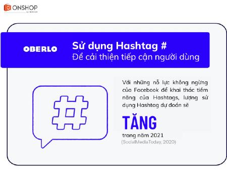 Xu hướng Facebook 2021 - Hashtag công cụ tiếp cận lượng khách hàng tiềm năng