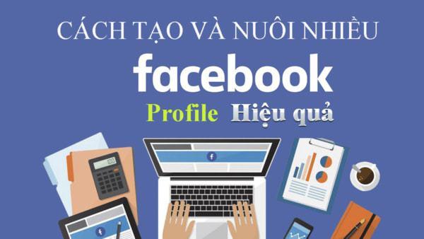 nuôi nhiều nick Facebook hiệu quả