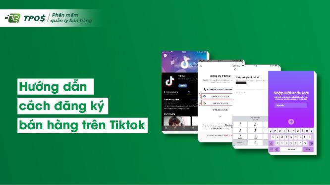 cách đăng ký bán hàng trên Tiktok
