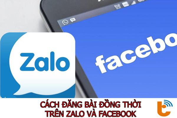 Đăng bài đồng thời trên Facebook & Zalo